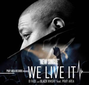 b-fade-we-live-it-500